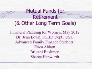 Mutual  Funds for Retirement  (&  O ther Long  Term  Goals)