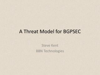 A Threat Model for BGPSEC