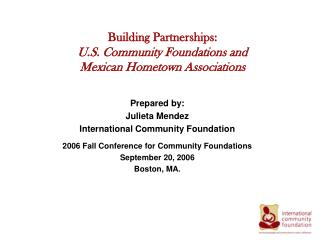 Building Partnerships:  U.S. Community Foundations and  Mexican Hometown Associations