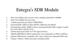 Entegra ' s SDR Module