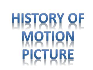 History of motion picture