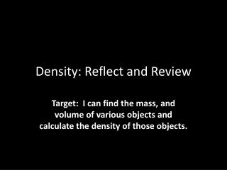 Density: Reflect and Review