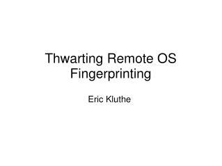 Thwarting Remote OS Fingerprinting