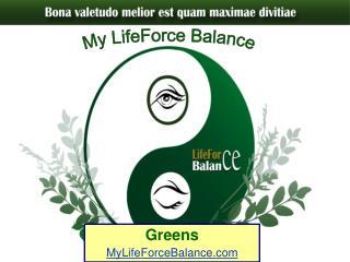 Greens MyLifeForceBalance