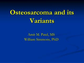 Osteosarcoma  and its Variants