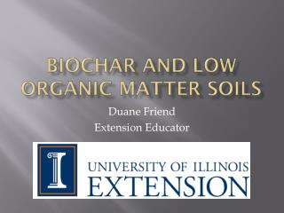 Biochar and Low Organic Matter Soils