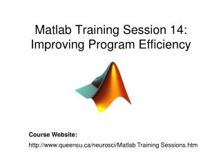 Matlab Training Session 14: Improving Program Efficiency