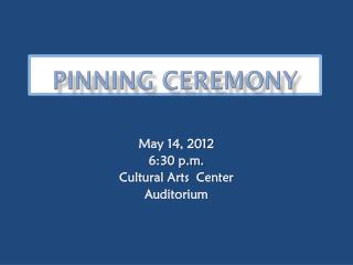 PINNING CEREMONY