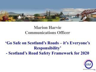 Marion Harvie Communications Officer   Go Safe on Scotland s Roads   it s Everyone s Responsibility  - Scotland s Road S