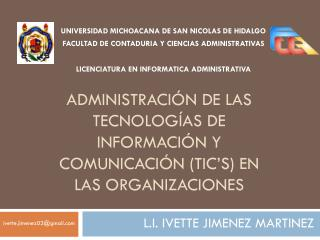 Administración de las Tecnologías de Información y Comunicación ( TIC's ) en las Organizaciones