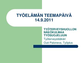 TYÖELÄMÄN TEEMAPÄIVÄ 14.9.2011