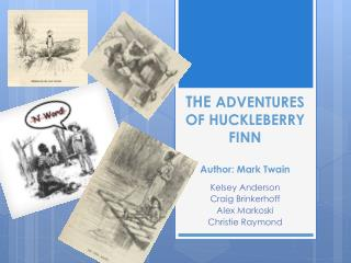 THE  ADVENTURES OF HUCKLEBERRY FINN Author: Mark Twain