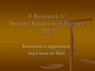 Il-Ben ? mark ta�  Tmiem l-Edukazzjoni Primarja 201 2