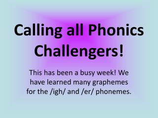 Calling all Phonics Challengers!
