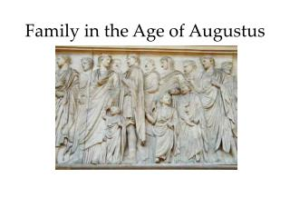 Family in the Age of Augustus