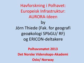 Polhavsmøtet  2013  Det Norske Videnskaps-Akademi Oslo/  Norway
