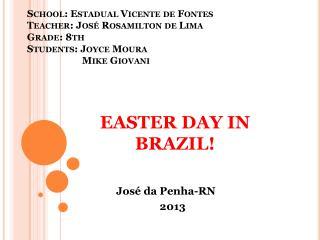 EASTER DAY IN BRAZIL!                 José da Penha-RN                                  2013