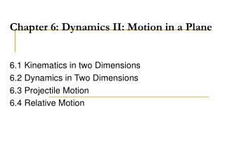 Chapter 6: Dynamics II: Motion in a Plane