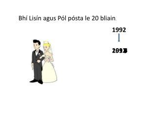 Bhí  Lisín agus Pól pósta  le 20  bliain .