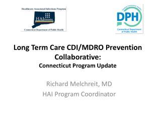 Long Term Care CDI/MDRO Prevention Collaborative: Connecticut Program Update