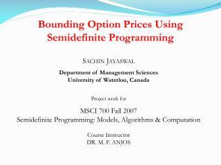 Bounding Option Prices Using  Semidefinite Programming