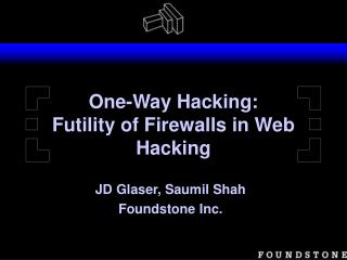 One-Way Hacking: Futility of Firewalls in Web Hacking