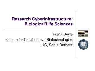 Research Cyberinfrastructure: Biological/Life Sciences