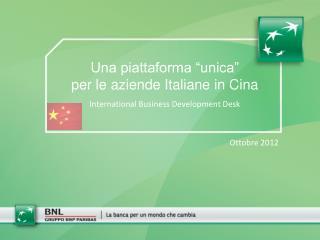"""Una piattaforma """"unica"""" per le aziende Italiane in Cina  International Business Development Desk"""