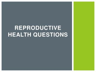 Reproductive Health Questions