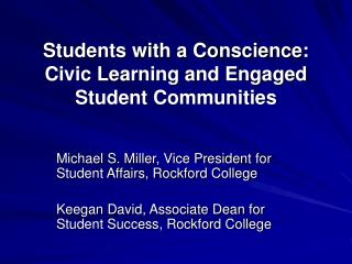 Students with a Conscience: Civic Learning and Engaged Student Communities