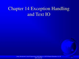 Chapter 14 Exception Handling and Text IO