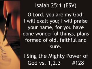 Isaiah 25:1 (ESV)