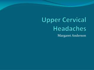 Upper Cervical Headaches