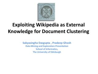 Exploiting Wikipedia as External Knowledge for Document Clustering