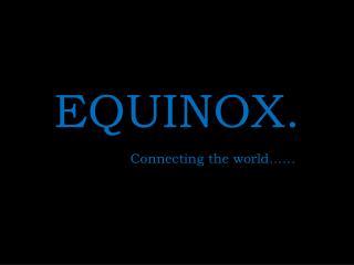 EQUINOX.