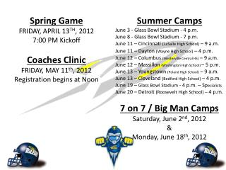 Spring Game FRIDAY, APRIL 13 TH , 2012  7:00 PM Kickoff Coaches Clinic FRIDAY, MAY  11 th ,  2012
