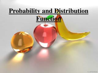 Probability and Distribution Function