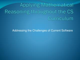 Applying Mathematical Reasoning throughout the CS Curriculum