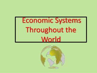 Economic Systems Throughout the World