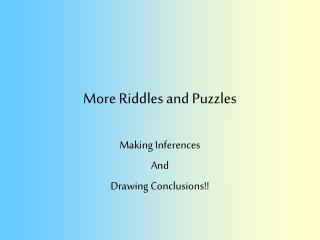 More Riddles and Puzzles