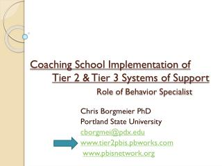 Chris  Borgmeier  PhD Portland State University cborgmei@pdx tier2pbis.pbworks