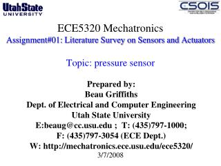 Prepared by: Beau Griffiths Dept. of Electrical and Computer Engineering  Utah State University