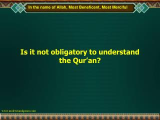 Is it not obligatory to understand the Qur'an?
