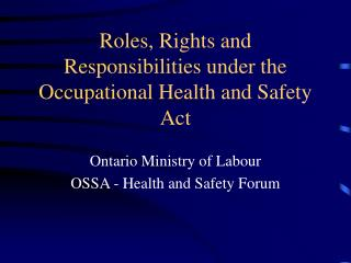 Roles, Rights and Responsibilities under the Occupational Health and Safety Act