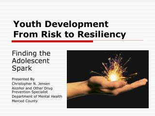 Youth Development  From Risk to Resiliency