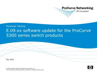 E.09.xx software update for the ProCurve 5300 series switch products