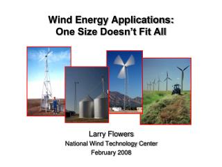Wind Energy Applications:  One Size Doesn t Fit All