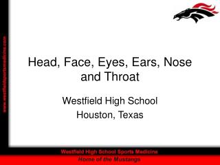 Head, Face, Eyes, Ears, Nose and Throat
