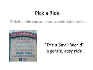 Pick a Ride