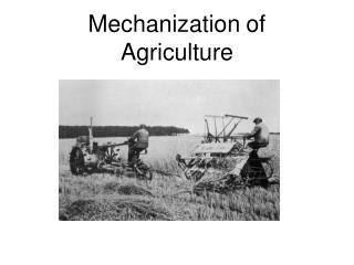 Mechanization of  Agriculture